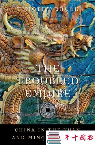 The Troubled Empire: China in the Yuan and Ming Dynasties(History of Imperial China #5)[PDF]
